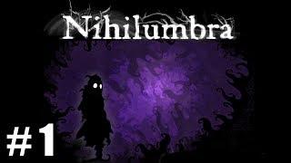 NIHILUMBRA Ep. 1 - Acabas de nacer...