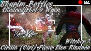 Skyrim Battles - Cirilla (Ciri) Fiona Elen Riannon vs thedoodlebob's Wren [Skyrim Nexus Followers]