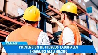 Webinar Prevención de Riesgos Laborales -Trabajos Alto Riesgo