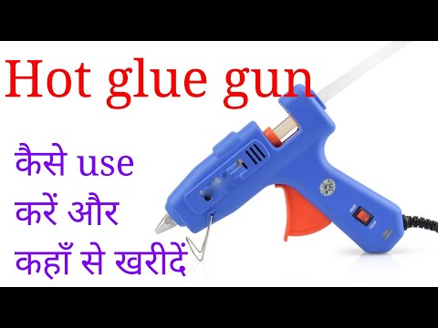 How to use Hot Glue Gun – Glue Gun Review In hindi