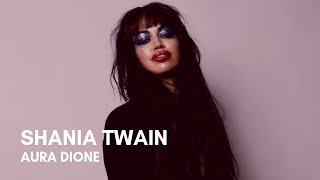 Aura Dione   Shania Twain (Lyrics)