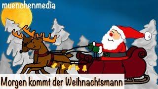 Morgen kommt der Weihnachtsmann - Weihnachtslieder deutsch | Nikolauslied - muenchenmedia