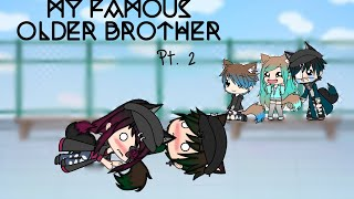 My Famous Older Brother || Part 2 || GLMM || MiniMelody YT