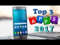 Top 3 Android Apps 2017
