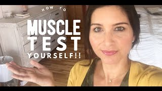 How to Muscle Test YOURSELF!!!!!