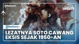 TRIBUN TRAVEL UPDATE: Soto Cawang, Kuliner Enak dan Legendaris yang Tersembunyi