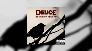 Deuce - Do You Think About Me [Audio]