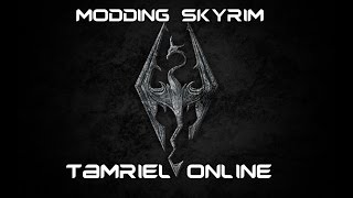 Skyrim Mods: Setting up Tamriel Online [Skyrim] (OLD)