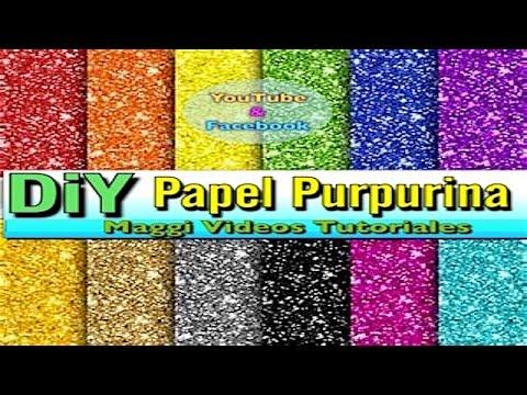 Como Hacer Papel Purpurina /Glitter Paper