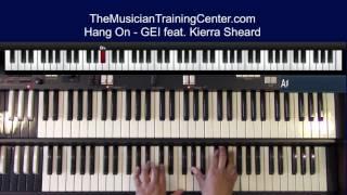 "Organ: How to Play ""Hang On"" -  GEI feat. Kierra Sheard"