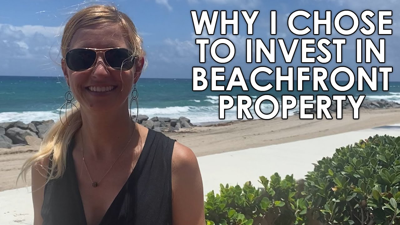 Why You Should Use Beach Property as an Investment