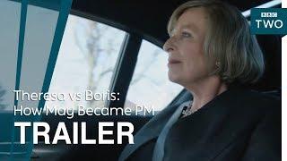 Trailer of Theresa vs Boris: How May Became PM