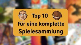 Top 10 für eine komplette Spielesammlung - wenn man nur 10 haben darf