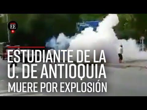 Murio joven que resulto herido por explosivo artesanal en la U. de Antioquia - El Espectador