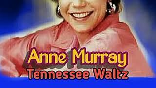 Tennessee Waltz - Anne Murray