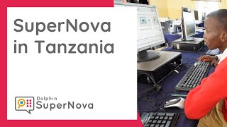 SuperNova in Tanzania: Magnification and Screen Reading
