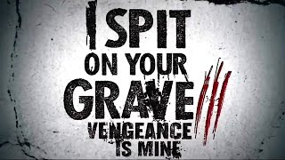 Trailer of I Spit on Your Grave III: Vengeance is Mine (2015)
