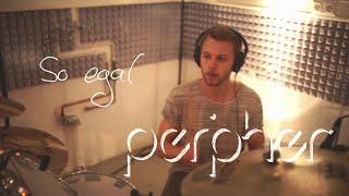 peripher - So Egal