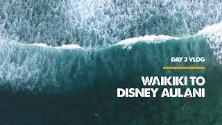 Waikiki to Disney Aulani - Day 3 VLOG