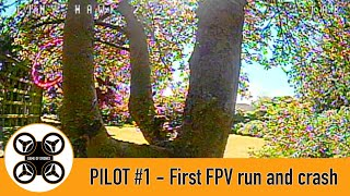 Game of Drones - Pilot #1 First FPV flight and crashed