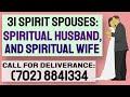 31 Dream (Spiritual) Spouses: Spirit Husbands, Spirit Wives Manifestations