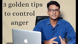 3 golden tips to control anger by Dr Praveen Tripathi