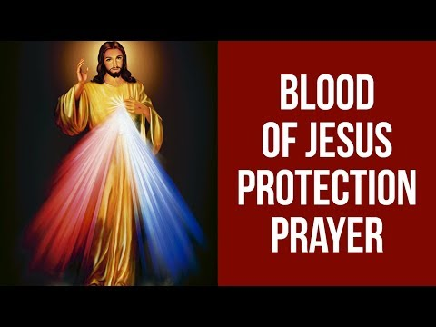 PRAYER TO PLEAD THE DIVINE BLOOD OF JESUS FOR PROTECTION  ✅