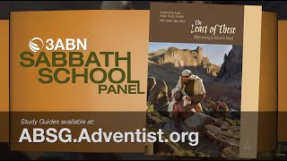 "Lesson 8: ""The Least of These"" - 3ABN Sabbath School Panel - Q3 2019"