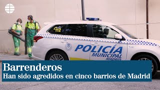 Barrenderos han sido agredidos en cinco barrios de Madrid
