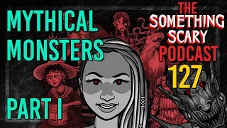 Picture of a podcast: Mythical Monsters