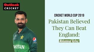 Pakistan Believed They Can Beat England: Mohammad Hafeez