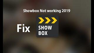 Showbox Not Working 2019 - Solution & Fix