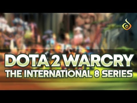 DOTA 2 WARCRY EP 1- THE INTERNATIONAL 8 COMPILATION SERIES