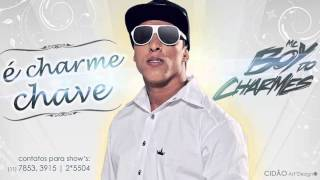 MC Boy do Charmes - É Charme Chave (Prod. DJ Jorgin)
