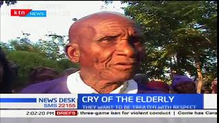 Elderly people in Kajiado and Makueni cry foul over bias from relatives