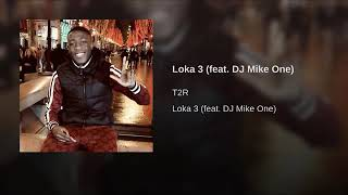 T2R   Loka 3 (Feat. DJ Mike One)