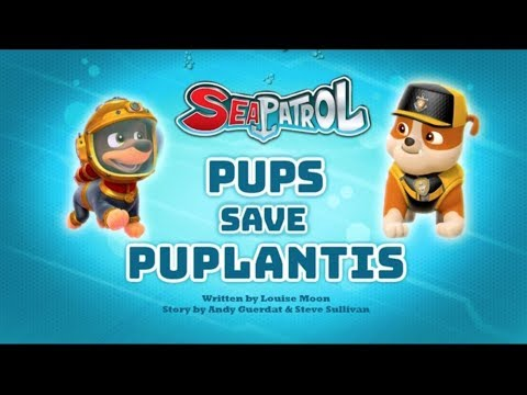 Sea Patrol Pups Save Puplantis