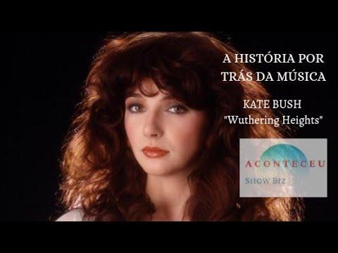 A História Por Trás da Música - Wuthering Heights - Kate Bush
