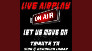 Let Us Move On (Tribute to Dido & Kendrick Lamar)