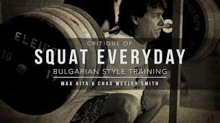 Critique of Squat Everyday | Bulgarian Style Training | JTSstrength.com
