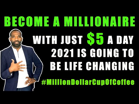 BECOME A MILLIONAIRE WITH JUST $5 A DAY | #MillionDollarCupOfCoffee