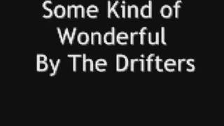 Some Kind Of Wonderful By The Drifters