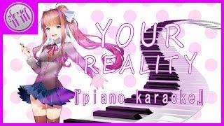 """Your Reality"" - Dan Salvato || [Doki Doki Literature Club] || Piano Karaoke Instrumental"