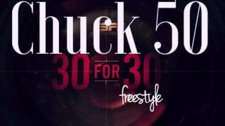 Chuck 50 -  30 for 30 Freestyle (audio)