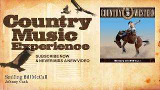 Johnny Cash - Smiling Bill McCall - Country Music Experience