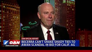 Becerra Can't Shake Shady Ties To Awan Scandal...Why we need New California....