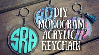 Monogram Acrylic Keychains   Tutorial