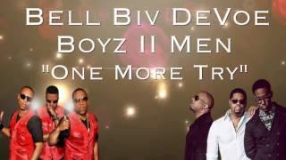 Bell Biv DeVoe - One More Try (feat. Boyz II Men)