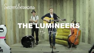 The Lumineers   Ho Hey   Secret Sessions