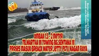 Tb Martha III Proses masuk Break water Jetty PLTU Nagan Raya...